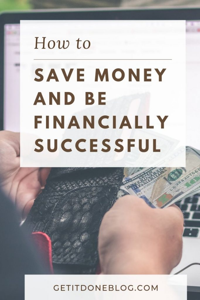 save money and be financially successful