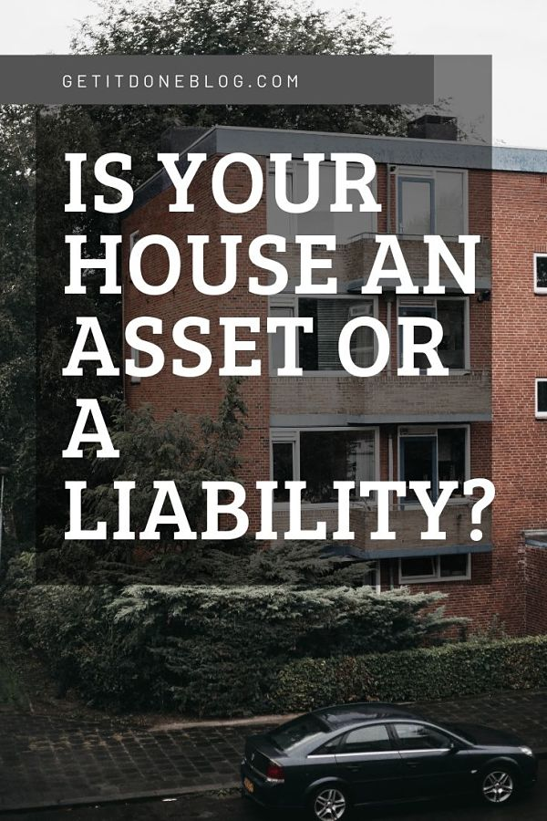 house an asset or a liability
