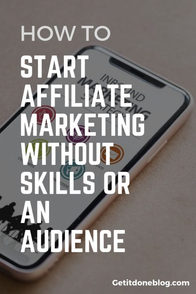 start affiliate marketing without skills or audience